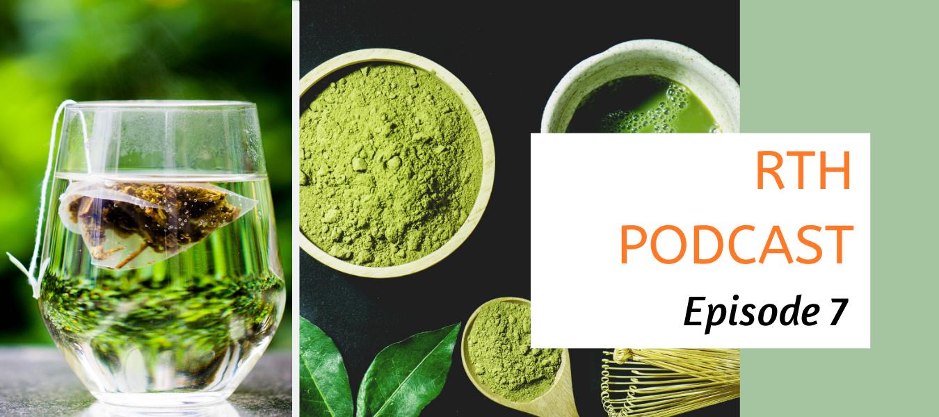 Green tea vs Matcha tea Podcast