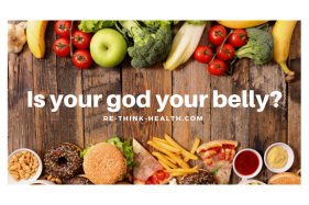 Is your god your belly?