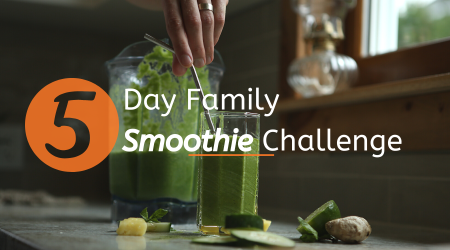 5 Day Family Smoothie Challenge