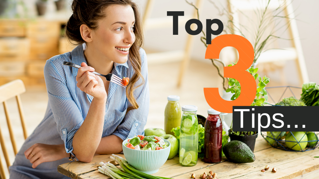 Top 3 tips for better digestion
